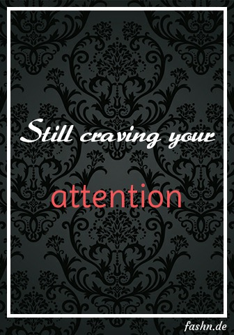 Still craving your attention